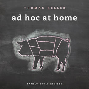 Chef Thomas Keller's Ad Hoc at Home Cookbook