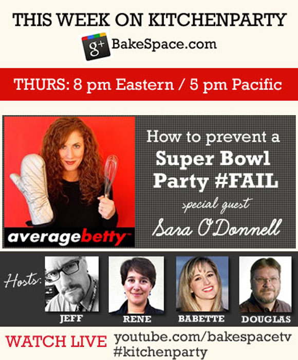 How to Prevent a Super Bowl Party Fail with Sara O'Donnell, Averagebetty.com on #kitchenparty