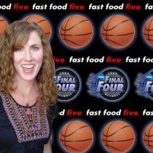 Final Four & Fast Food Five
