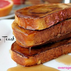 French Toast for Breakfast AND Dessert